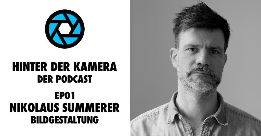 """Jetzt im """"Hinter der Kamera Podcast"""": DoP Nikolaus Summerer"""