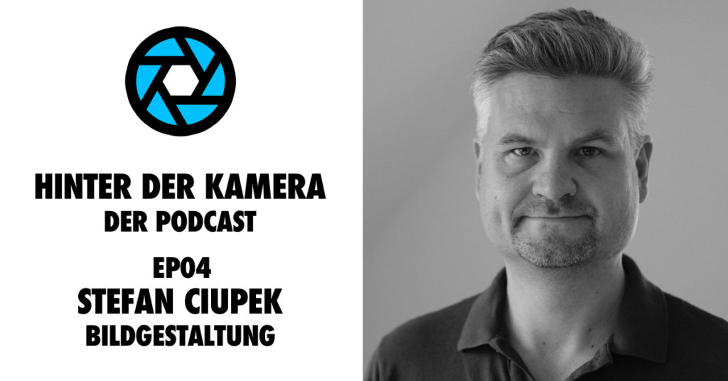 Jetzt im Hinter der Kamera Podcast: DoP Stefan Ciupek